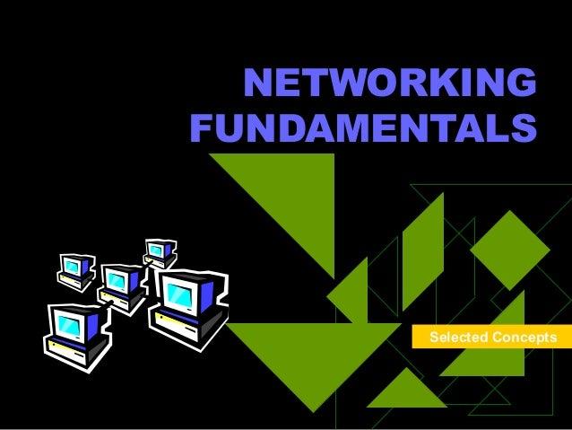 NETWORKINGFUNDAMENTALSSelected Concepts