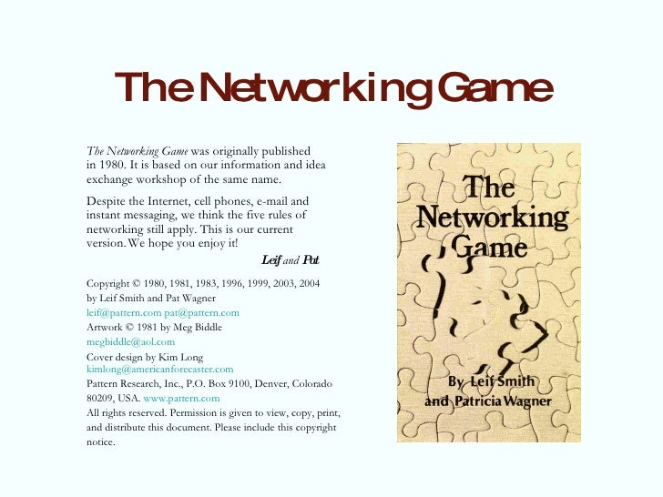 The Networking Game <ul><li>The Networking Game  was originally published </li></ul><ul><li>in 1980. It is based on our in...
