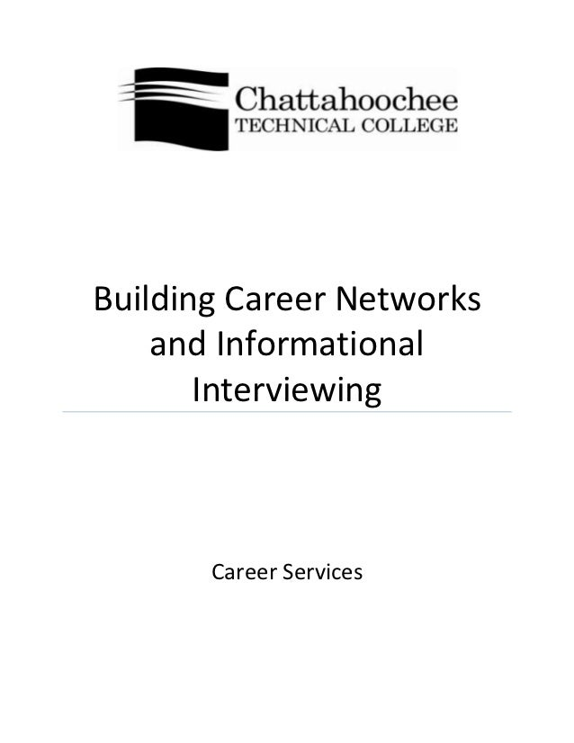 Building Career Networks    and Informational       Interviewing       Career Services