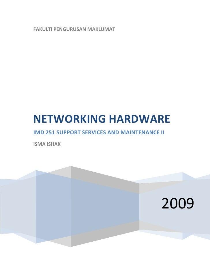 FAKULTIPENGURUSANMAKLUMAT             NETWORKINGHARDWARE     IMD251SUPPORTSERVICESANDMAINTENANCEII     ...