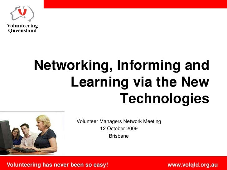 Networking, Informing and Learning via the New Technologies <br />Volunteer Managers Network Meeting<br />12 October 2009<...