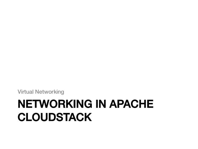 """Virtual Networking """"!NETWORKING IN APACHECLOUDSTACK!"""