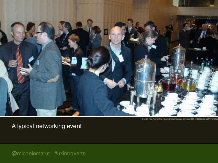 Credit: http://www.flickr.com/photos/interlace-invent/3554085872/sizes/l/in/photosA typical networking event@michelemarut ...