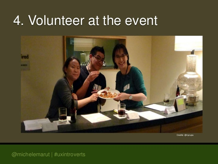 4. Volunteer at the event                                Credits: @nycupa@michelemarut | #uxintroverts