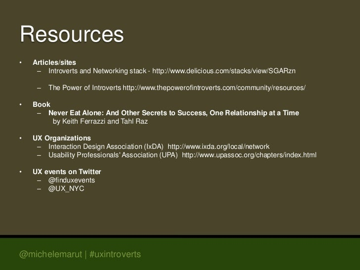 Resources•   Articles/sites     – Introverts and Networking stack - http://www.delicious.com/stacks/view/SGARzn     –   Th...