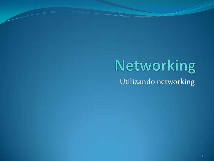 Utilizando networking                        1