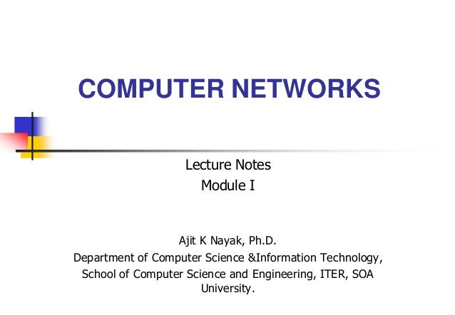 COMPUTER NETWORKS Ajit K Nayak, Ph.D. Department of Computer Science &Information Technology, School of Computer Science a...