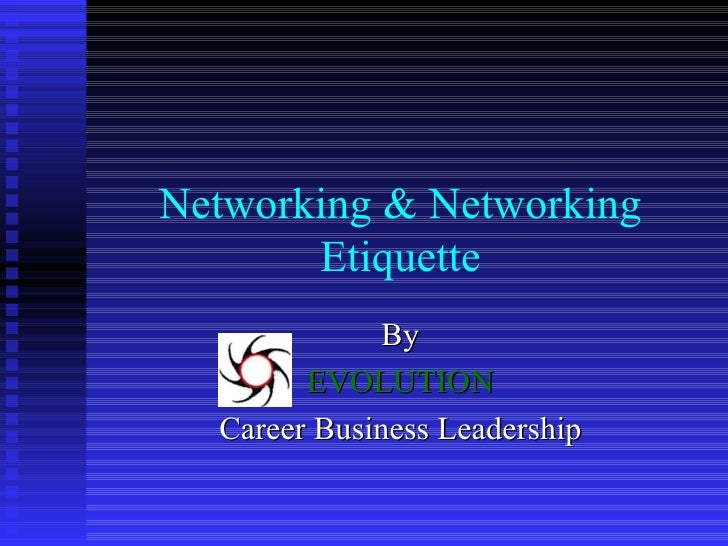 Networking & Networking Etiquette By EVOLUTION Career Business Leadership
