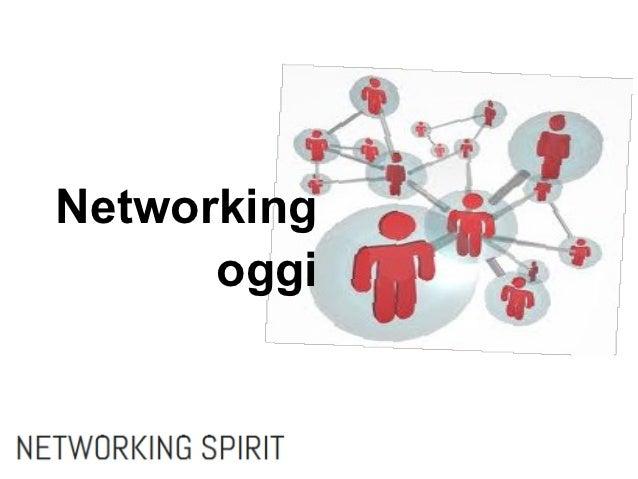 Networking      oggi