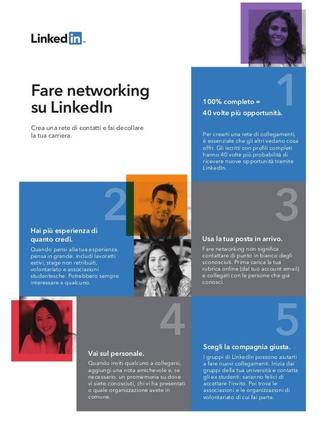 1 2 3 4 5 Crea una rete di contatti e fai decollare la tua carriera. Fare networking su LinkedIn Hai più esperienza di qua...