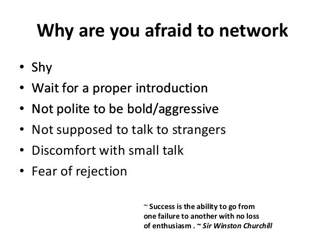 Networking The greatest skill you will ever learn • Confidence • Mutual interest • Mutual respect • Ask questions • Listen...