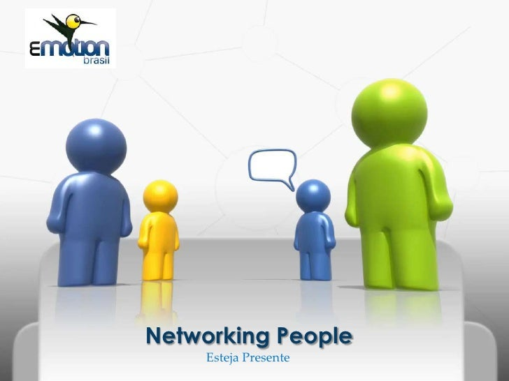 EstejaPresente<br />Networking People<br />