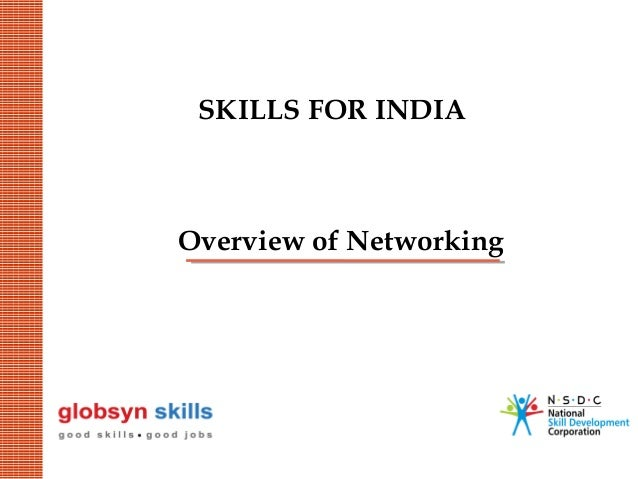 SKILLS FOR INDIA  Overview of Networking