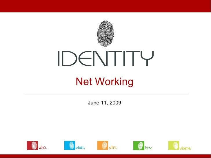 Net Working   June 11, 2009