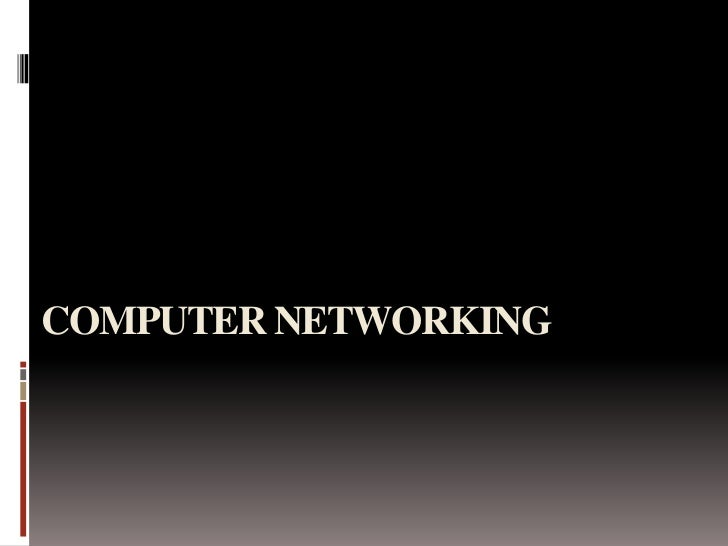 COMPUTER NETWORKING<br />