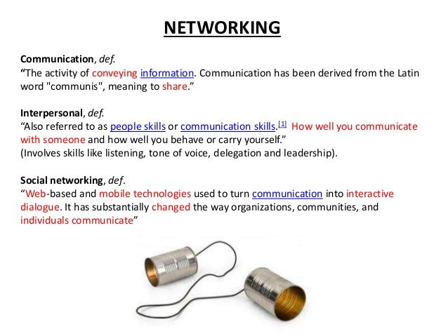 """NETWORKING Communication, def. """"The activity of conveying information. Communication has been derived from the Latin word ..."""