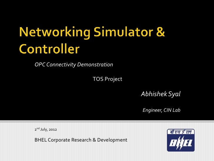 OPC Connectivity Demonstration                       TOS Project                                        Abhishek Syal     ...