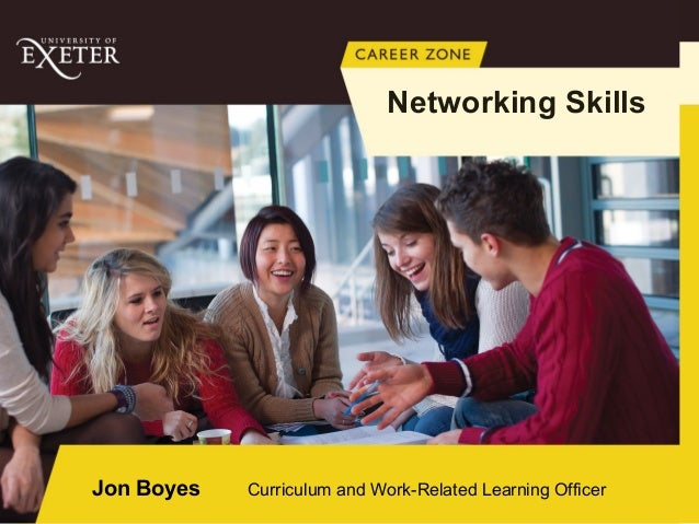 Networking Skills  Jon Boyes  Curriculum and Work-Related Learning Officer
