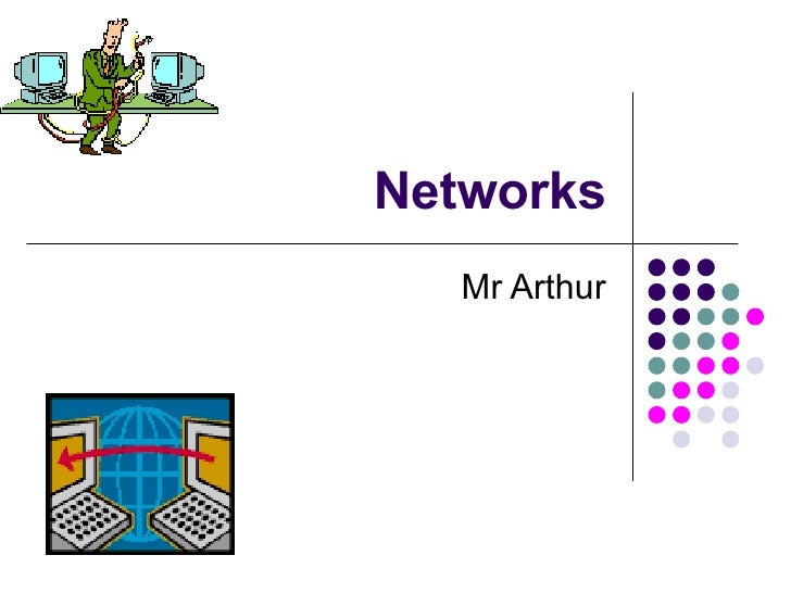 Networks Mr Arthur