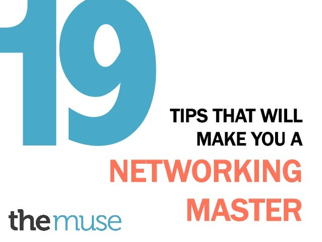 19  TIPS THAT WILL MAKE YOU A  NETWORKING MASTER