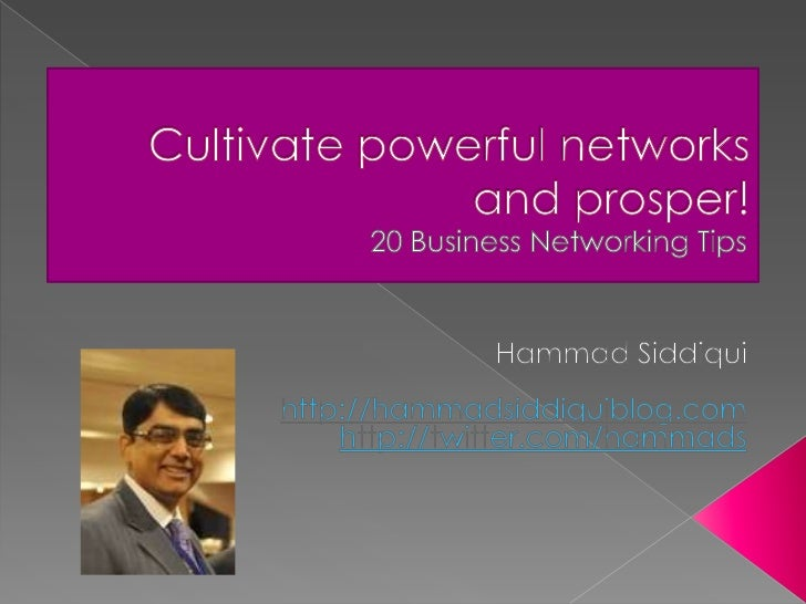  No one can deny the power of  networking. Your network is you NETWORTH Social Networks are gaining importance Busines...
