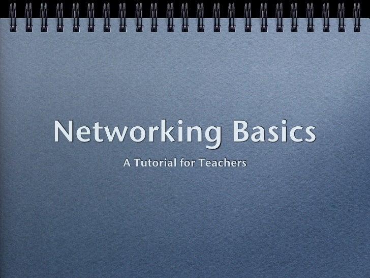 Networking Basics     A Tutorial for Teachers