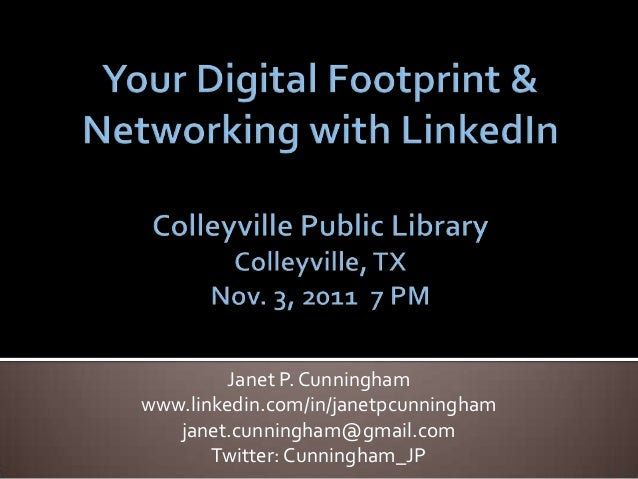 Janet P. Cunninghamwww.linkedin.com/in/janetpcunningham   janet.cunningham@gmail.com       Twitter: Cunningham_JP