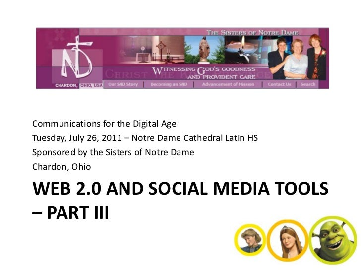 Communications for the Digital AgeTuesday, July 26, 2011 – Notre Dame Cathedral Latin HSSponsored by the Sisters of Notre ...
