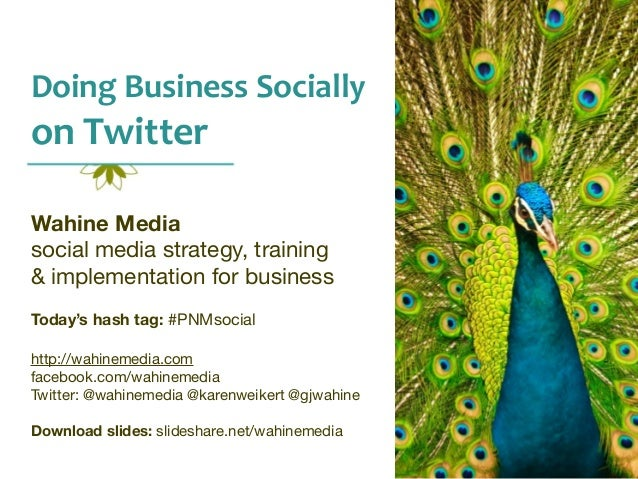 Doing  Business  Socially    on  Twitter Wahine Media social media strategy, training & implementation for busines...