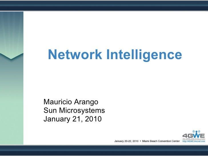 Network Intelligence   Mauricio Arango Sun Microsystems January 21, 2010