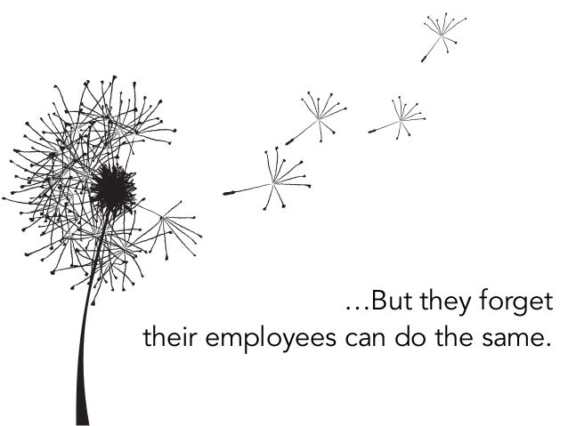 …But they forget their employees can do the same.