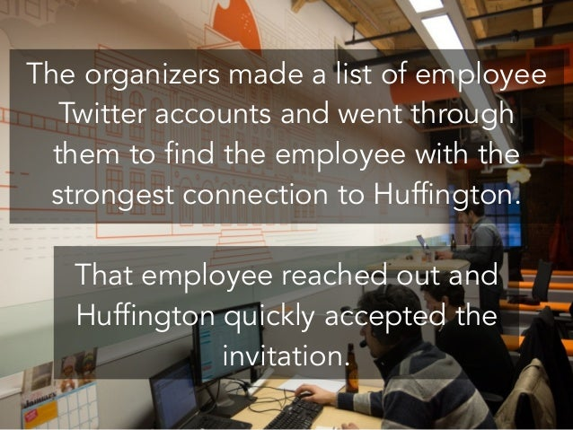 The organizers made a list of employee Twitter accounts and went through them to find the employee with the strongest conn...