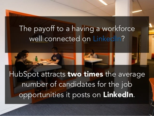 ! ! HubSpot attracts two times the average number of candidates for the job opportunities it posts on LinkedIn. ! ! The pa...