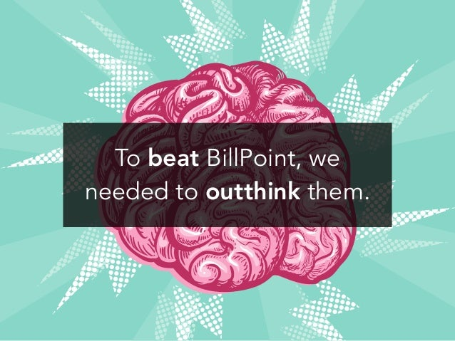 To beat BillPoint, we needed to outthink them.