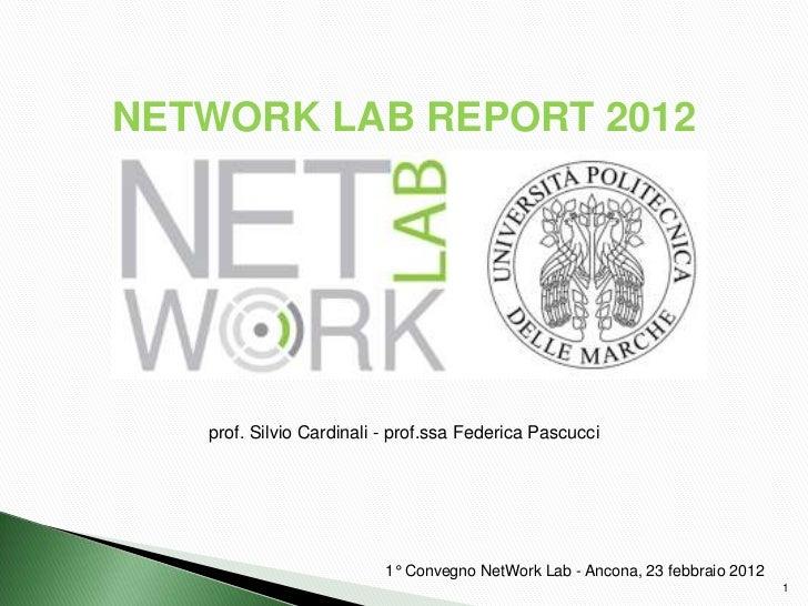 NETWORK LAB REPORT 2012   prof. Silvio Cardinali - prof.ssa Federica Pascucci                          1° Convegno NetWork...