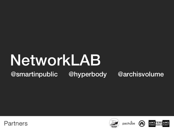 NetworkLAB  @smartinpublic   @hyperbody   @archisvolumeNetworkLABPartners