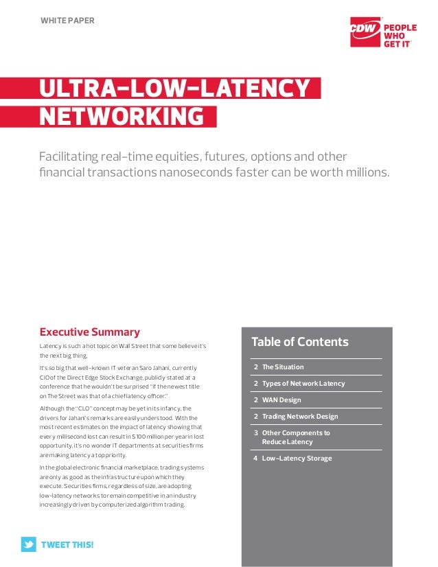 White paper 2The Situation 2Types of Network Latency 2WAN Design 2Trading Network Design 3Other Components toRed...