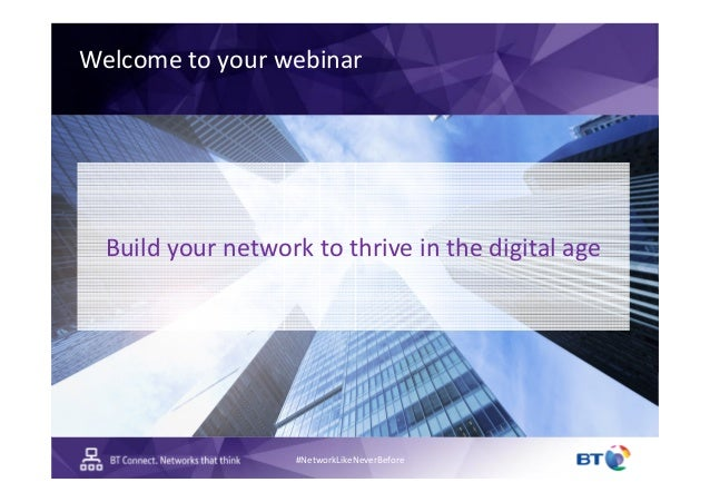 #NetworkLikeNeverBefore Build your network to thrive in the digital age Welcome to your webinar