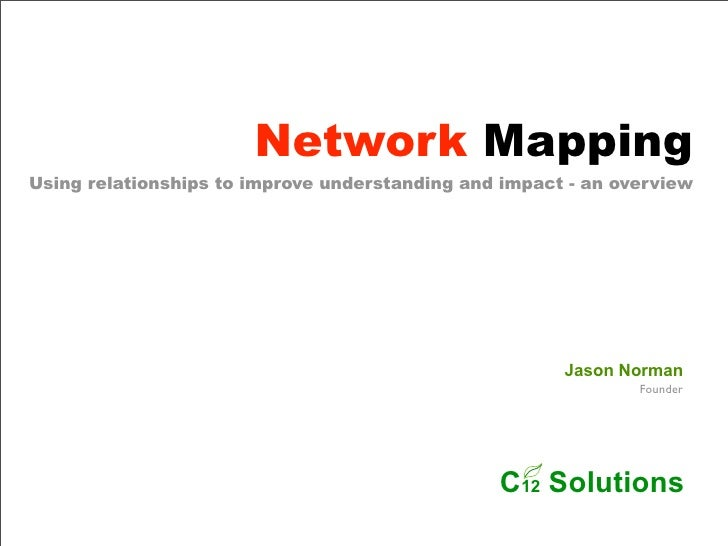 Network Mapping Using relationships to improve understanding and impact - an overview                                     ...