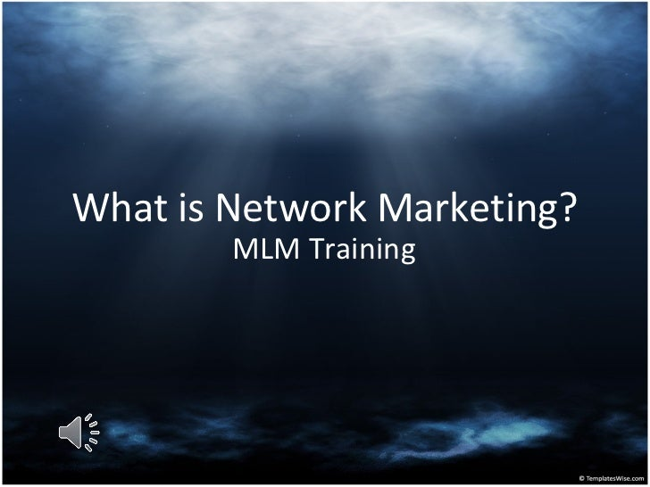 What is Network Marketing?        MLM Training
