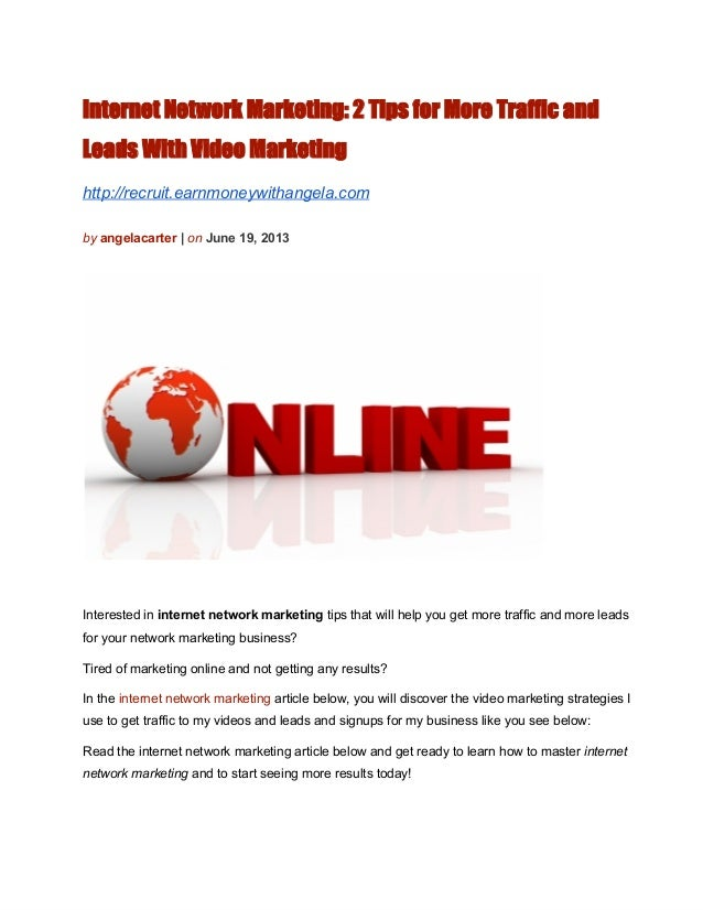Internet Network Marketing: 2 Tips for More Traffic andLeads With Video Marketinghttp://recruit.earnmoneywithangela.comby...