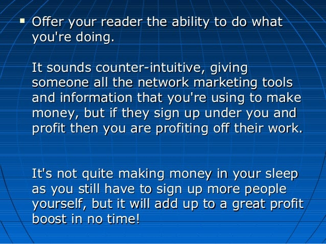  Offer your reader the ability to do whatOffer your reader the ability to do what you're doing.you're doing. It sounds co...