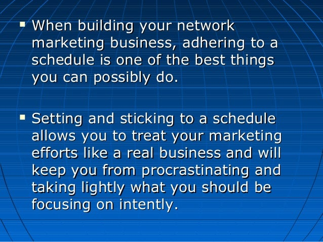  When building your networkWhen building your network marketing business, adhering to amarketing business, adhering to a ...