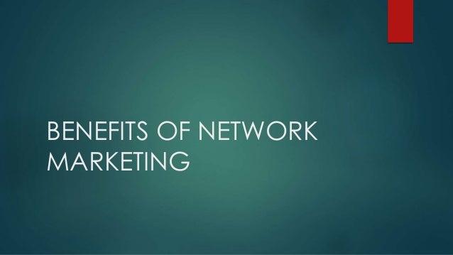 BENEFITS OF NETWORK MARKETING