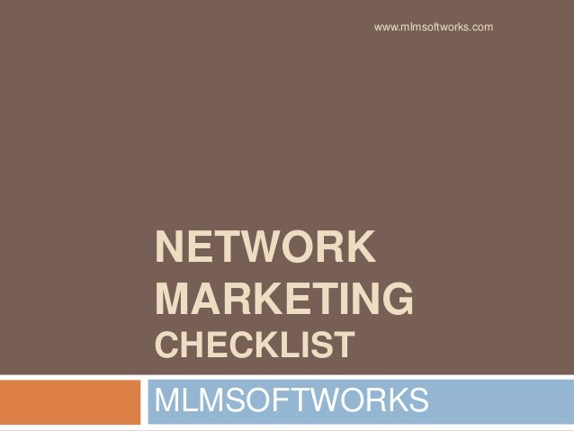 NETWORK MARKETING CHECKLIST MLMSOFTWORKS www.mlmsoftworks.com