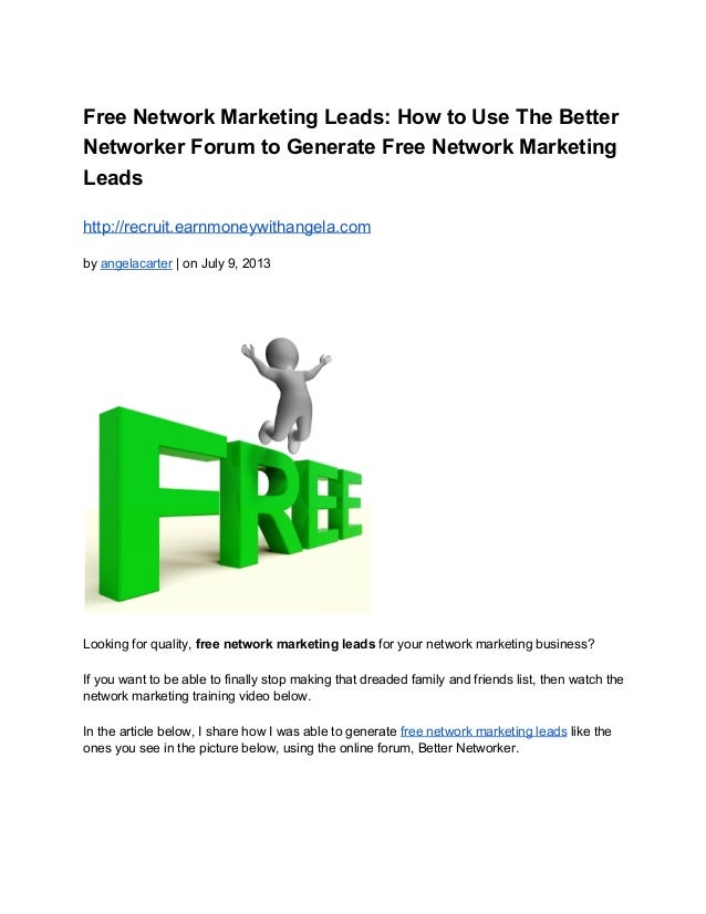 FreeNetworkMarketingLeads:HowtoUseTheBetter NetworkerForumtoGenerateFreeNetworkMarketing Leads http://recrui...