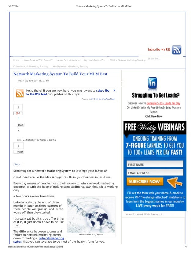 5/22/2014 Network Marketing System To Build Your MLM Fast http://bennettwatson.com/network-marketing-system/ 1/4 Search ou...