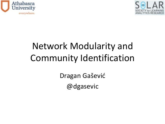 Network Modularity and  Community Identification  Dragan Gašević  @dgasevic