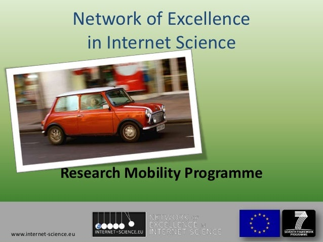 Network of Excellence                       in Internet Science                 Research Mobility Programmewww.internet-sc...