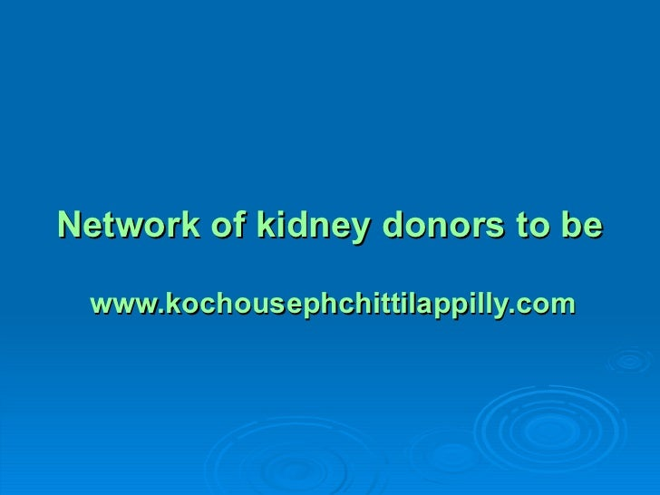 Network of kidney donors to be formed www.kochousephchittilappilly.com